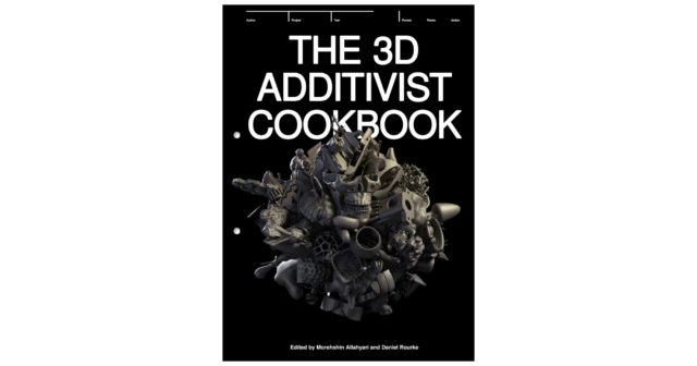 The 3D Addivist Cookbook cover.