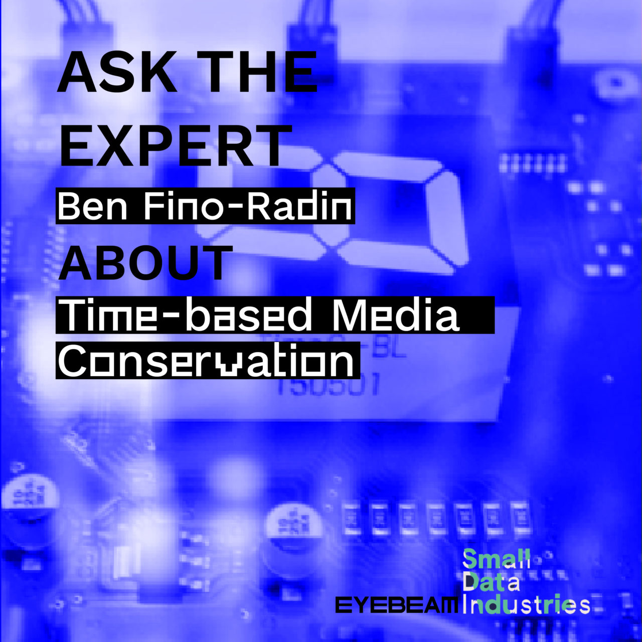 "Purple graphic with text over a tinted blue photo of digital hardware that reads, ""Ask the expert Ben Fino-Radin about time-based media conservation"